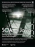 Download SOA with Java: Realizing Service-Orientation with Java Technologies (The Prentice Hall Service Technology Series from Thomas Erl) Reader