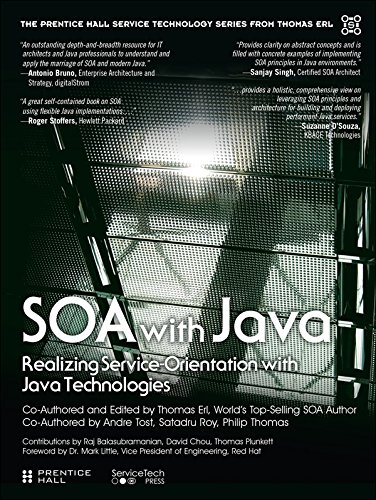 SOA with Java: Realizing Service-Orientation with Java Technologies (The Prentice Hall Service Technology Series from Thomas Erl) PDF