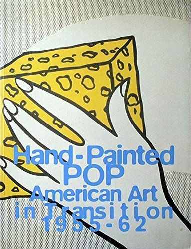Hand-Painted Pop: American Art in Transition, 1955-62 Paperback December 15, 1992