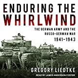 Kyпить Enduring the Whirlwind: The German Army and the Russo-German War 1941-1943 на Amazon.com
