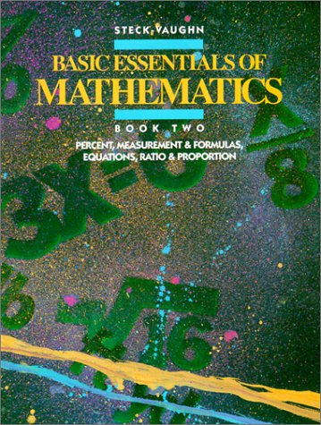 Basic Essentials of Mathematics, Book 2: Percent,  Measurement & Formulas, Equations, Ratio & Proportion