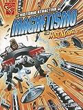 img - for La historia atractiva del magnetismo con Max Axiom, supercient fico (Ciencia gr fica) (Spanish Edition) book / textbook / text book