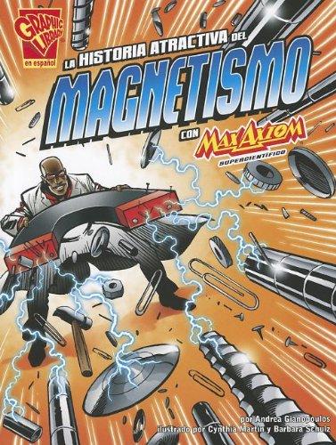 Download La historia atractiva del magnetismo con Max Axiom, supercientífico (Ciencia gráfica) (Spanish Edition) pdf epub