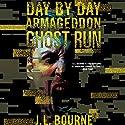 Ghost Run: Day by Day Armageddon, Book 4 Hörbuch von J. L. Bourne Gesprochen von: Jay Snyder
