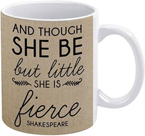 Though She Be But Little She Is Fierce Coffee Mug Baby Shower Ceramic Mug Cup For Office And Home Tea Milk Birthday Gift For Her Or Him 11oz Kitchen Dining