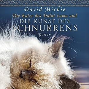 Die Katze des Dalai Lama und die Kunst des Schnurrens Hörbuch