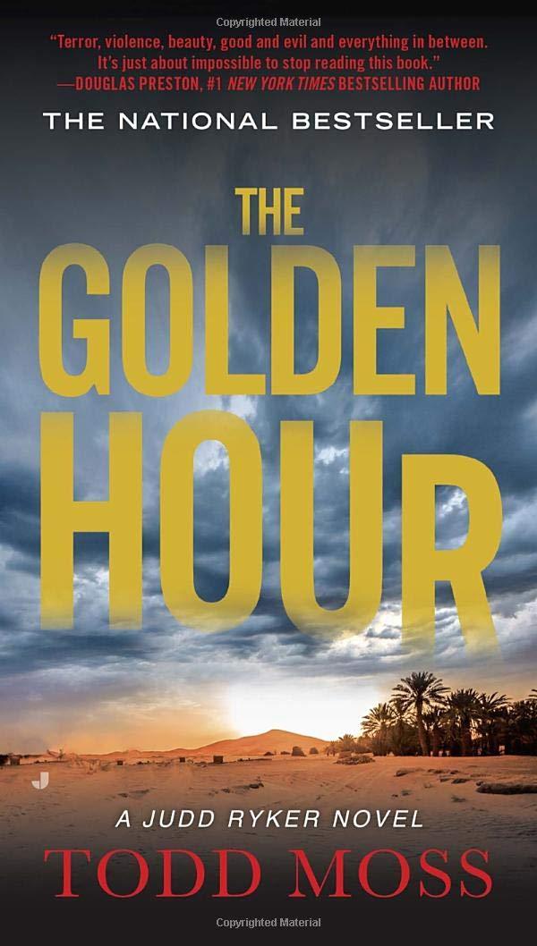 The Golden Hour (A Judd Ryker Novel): Todd Moss