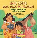 �M�s Cosas Que Dice Mi Abuela!: Dichos y refranes sobre animales (Spanish Edition)