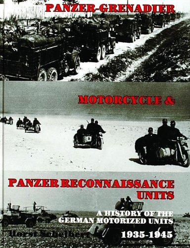 Panzer-Grenadier, Motorcycle and Panzer Reconnaissance Units: A History of the German Motorized Units, 1935-1945 (Unit Motorized)