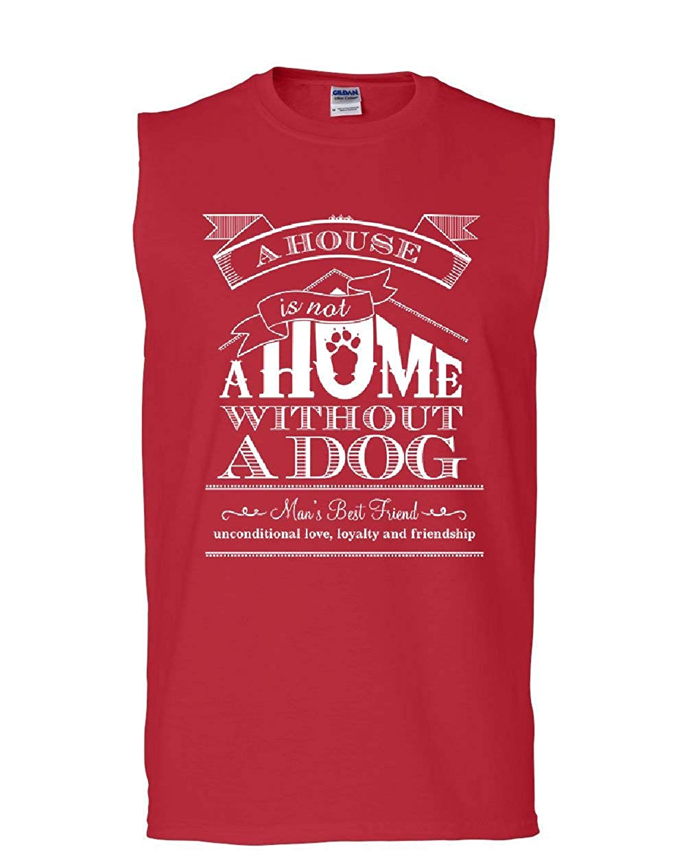 A House is Not a Home Without a Dog Muscle Shirt Pet Paw Labrador Sleeveless