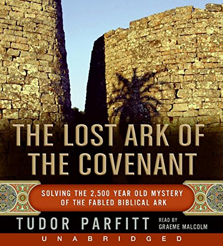 The Lost Ark of the Covenant: Solving the 2,500 Year Old ...