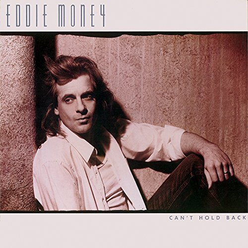 Can't Hold Back (Eddie Money The Best Of Eddie Money)