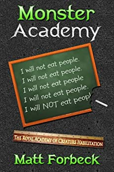 Monster Academy: I Will Not Eat People by [Forbeck, Matt]