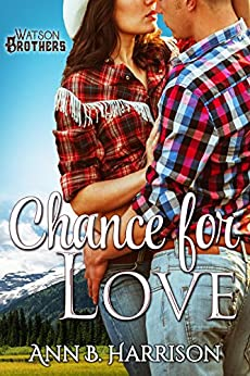 Chance for Love (The Watson Brothers Book 1) by [Harrison, Ann B.]