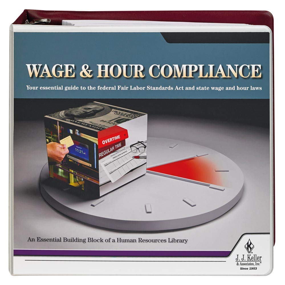 Wage & Hour Compliance with FLSA Manual - Latest Edition