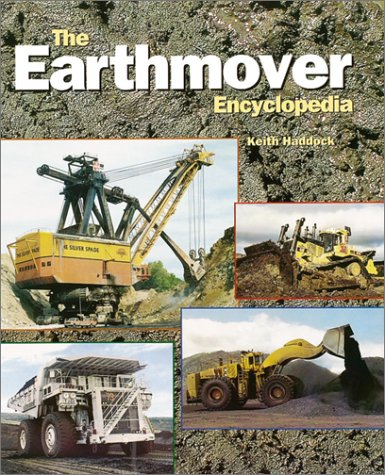 The Earthmover Encyclopedia by Motorbooks Intl