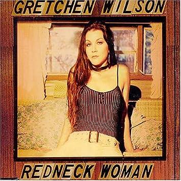 Gretchen Wilson Redneck Woman Amazon Music