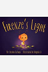 Firenze's Light: A Children's Book about Gratitude, Compassion and Self-Appreciation Kindle Edition