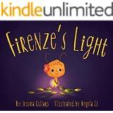 Firenze's Light: A Children's Book about Gratitude, Compassion and Self-Appreciation (Firenze and Friends)