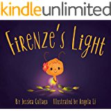 Firenze's Light: A Children's Book about Gratitude, Compassion and Self-Appreciation (Firenze and Friends)