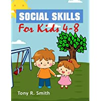 Social Skills for Kids 4-8: Making Friends and Being Social