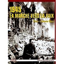 1945 LA MARCHE VERS LA PAIX