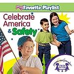 Celebrate America and Safety   Kim Mitzo Thompson,Karen Mitzo Hilderbrand, Twin Sisters