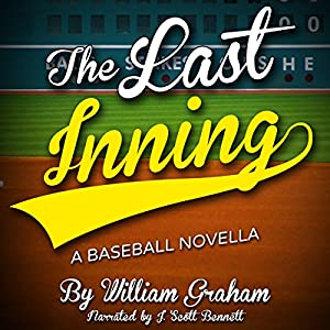 The Last Inning: A Baseball Novella Audiobook