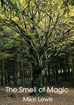 The Smell of Magic (Short Story) by [Lewis, Mike]