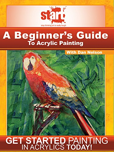 START: A Beginner's Guide To Acrylic Painting