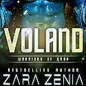 Voland: Warriors of Orba, Book 3 Audiobook by Zara Zenia Narrated by Arthur J. Hoyt
