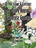 img - for 3D pen: Colour & Construct #1 Fairy Houses & Fantasy Gardens (Volume 1) book / textbook / text book