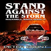 Stand Against the Storm: The Maxwell Saga, Book 4 | Peter Grant