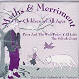 Myths & Merriment for Children of All Ages: Prokofiev: Peter and the Wolf, Op. 67 / Arnold: Three Shanties, Op. 4 / Newman: The Selfish Giant (Fantasy Suite No. 1)