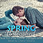 Spring Unleashed: Summer Unplugged, Book 4 | Amy Sparling