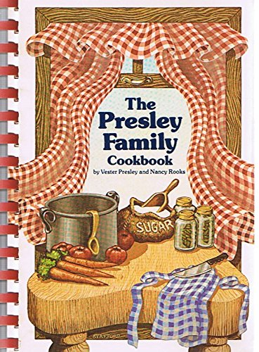 The Presley Family Cookbook: Featuring Recipe Favorites of the Presley Family - by Vester Presley and Nancy Rooks (Signed Copy)