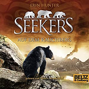 Auf dem Rauchberg (Seekers 3) Hörbuch von Erin Hunter Gesprochen von: Nicki Tempelhoff