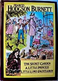 Three Burnett Books in One: The Secret Garden, a Little Princess, Little Lord Fauntleroy 1978 (Reprint?) Hardcover