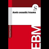 Acute Acoustic Trauma (English Edition)