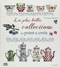 Les plus belles collections au point de croix par Véronique Enginger