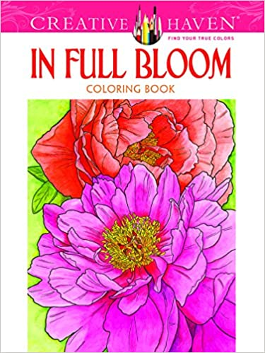 Creative Haven In Full Bloom Coloring Book Books Ruth Soffer 9780486494531 Amazon