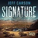 Signature: A David Wolf Mystery, Book 9 Hörbuch von Jeff Carson Gesprochen von: Sean Patrick Hopkins
