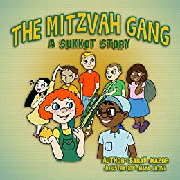 The Mitzvah Gang: A Sukkot Story (Holidays & Celebrations, Picture Book, Rhymes for beginner Readers) (Jewish Holiday Books for Children) by [Mazor, Sarah]