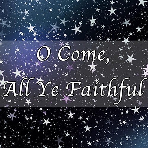 O Come, All Ye Faithful - Christmas Hymn Piano Instrumental by Meteoric Stream on Amazon Music ...