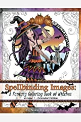 Spellbinding Images: A Fantasy Coloring Book of Witches: Extended Edition (Volume 1) Paperback