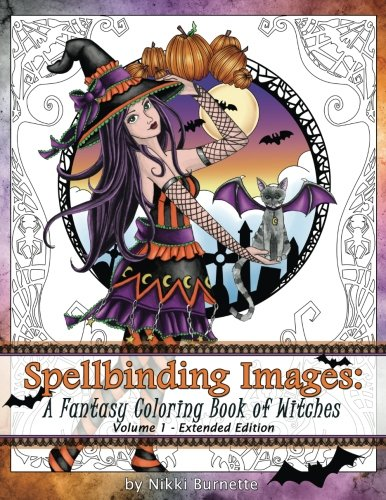 Spellbinding Images: A Fantasy Coloring Book of Witches: Extended Edition (Volume 1) -