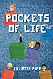 Pockets of Life, Juliette Pipe, 1493114549