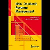 Revenue Management: Grundlagen und Mathematische Methoden (Springer-Lehrbuch)