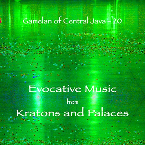 Gamelan of Central Java - 20 Evocative Music from Kratons and Palaces