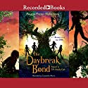 The Daybreak Bond Audiobook by Megan Frazer Blakemore Narrated by Cassandra Morris